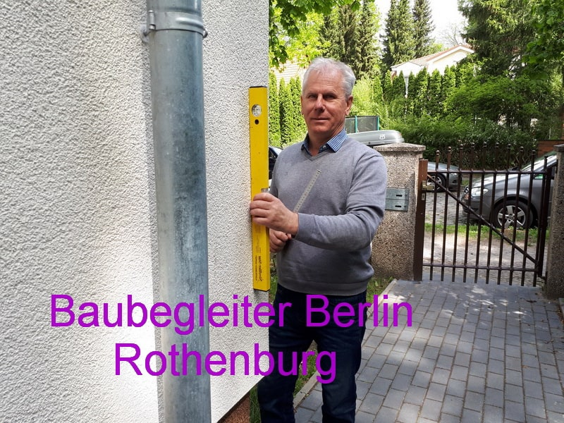 Baubegleiter Berlin Baugutachter Rothenburg Bauexperte Hausgutachter